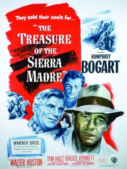 a review of treasure of the sierra madre a movie by john huston And certainly the big stars of the movies are rarely exposed in such cruel light as   treasure of sierra madre: screen play by john huston based on the.