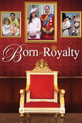 Born to Royalty