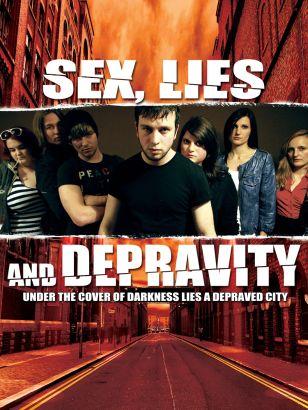 Sex, Lies and Depravity