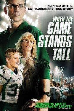 When the game stands tall / Tristar Pictures presents in association with Affirm Films a Mandalay Sports Media production &#59; screenplay by Scott Ma