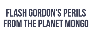 Flash Gordon: The Peril From Planet Mongo