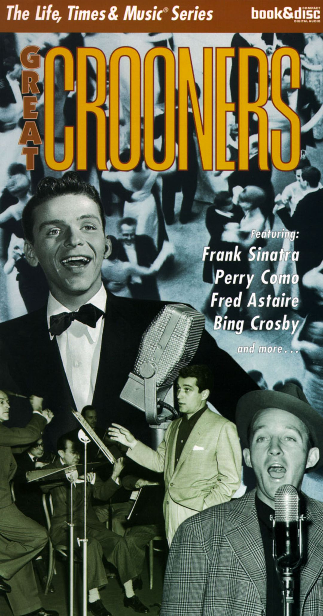 Great Crooners [Life Times & Music]