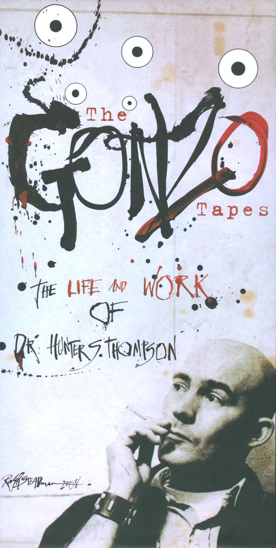 The Gonzo Tapes: The Life and Times of Dr. Hunter S. Thompson
