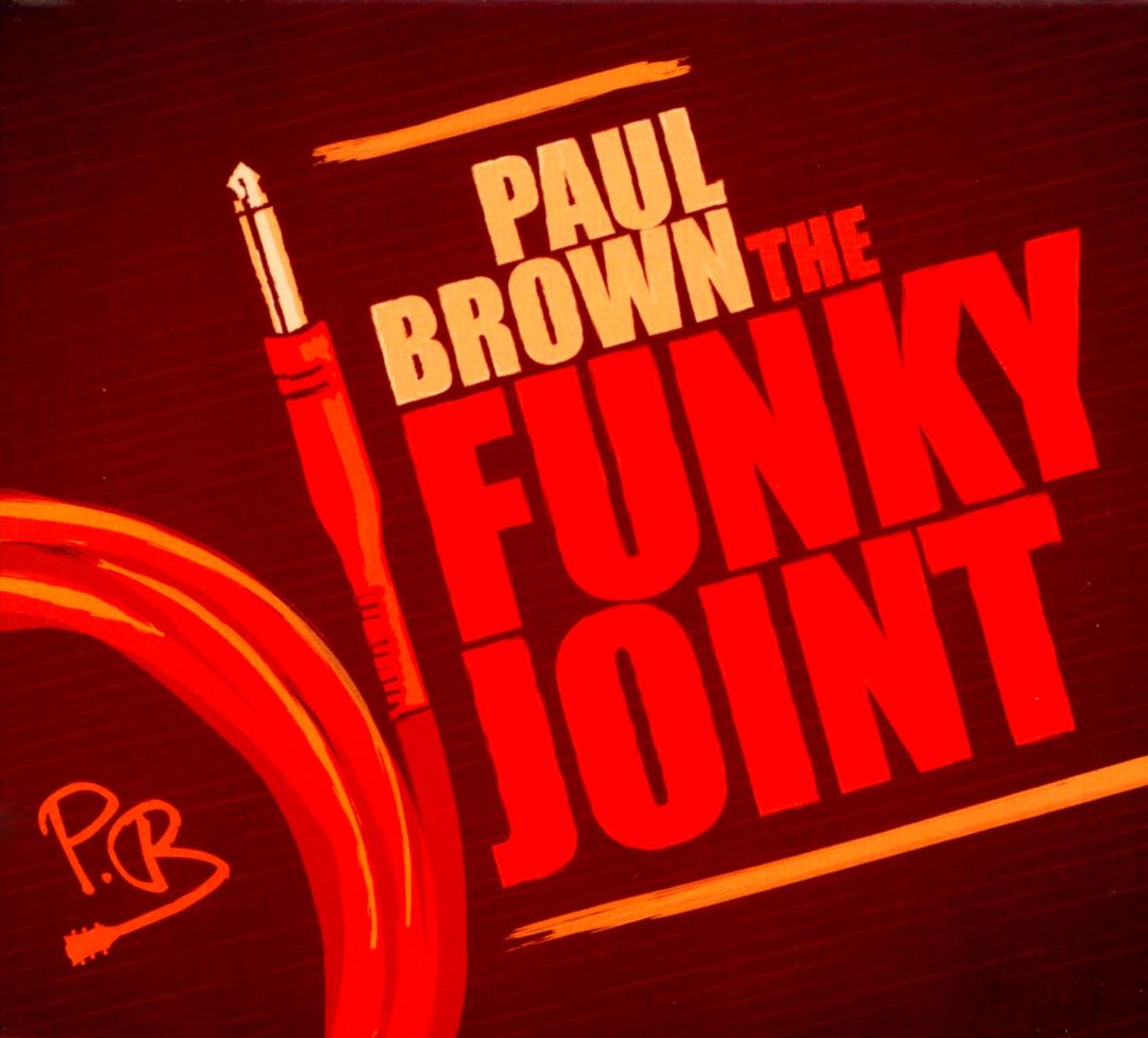 Paul Brown 2012 The Funky Joint, FLAC...