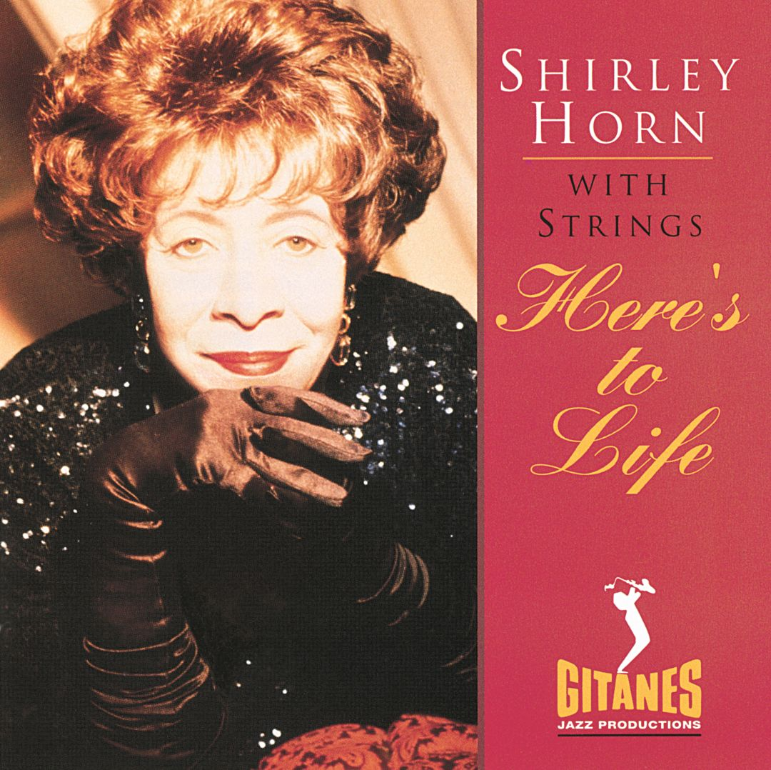 Shirley Horn 1991 Here's To Life (With...