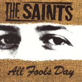 The Saints - Just Like Fire Would