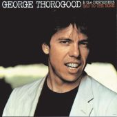 George Thorogood - Bad to the Bone