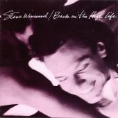 Steve Winwood - Back in the High Life Again