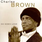 Charles Brown, Chuck Brown - Stormy Monday