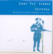 Chippeha!: The Essential Dixie Cowboy (1947-1957)