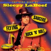 Flying Saucers Rock 'n' Roll: The Very Best of Sleepy Labeef