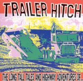 Long Tall Tales and Highway Adventures of Trailer Hitch