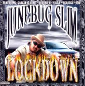 Junebug Slim Presents: Lockdown