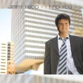 Jimmy Fedd - I Find You