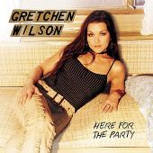 Gretchen Wilson - Here for the Party