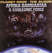 Afrika Bambaataa, Afrika Bambaataa & the Soulsonic Force, Soul Sonic Force - Planet Rock