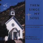 Then Sings My Soul: Sacred Songs & Spirituals