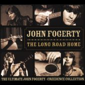 The Long Road Home: The Ultimate John Fogerty/Creedence Collection