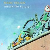 Helias, Mark : Attack The Future (1992)