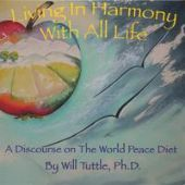 Living in Harmony With All Life: A Discourse on the World Peace Diet