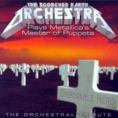 The Scorched Earth Orchestra Plays Metallicas Master of Puppets