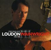 One Man Guy: The Best of Loudon Wainwright III 1982-1986