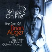 This Wheel's on Fire: Best of Brian Auger