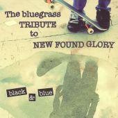 Black and Blue: The Bluegrass Tribute to New Found Glory