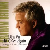 Deja Vu All Over Again: The Best of T. Graham Brown