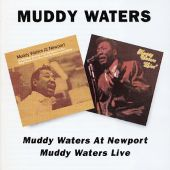 Muddy Waters at Newport/Muddy Waters Live