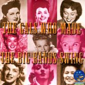 The Gals Who Made the Big Band Swing