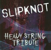 Slipknot Heavy String Tribute