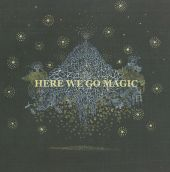 Here We Go Magic - Only Pieces
