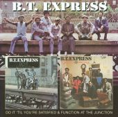 B.T. Express - Do It (Til You're Satisfied)