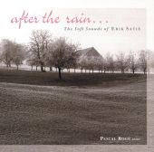 After the Rain...The Soft Sounds of Erik Satie