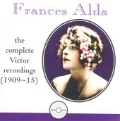 Frances Alda: The Complete Victor Recordings, 1909-15