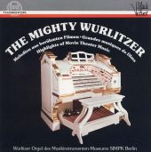 Mighty Wurlitzer: Highlights of Movie Theater Music