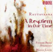 Rautavaara: A Requiem in Our Time
