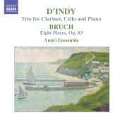 Sigismondo D'Indy: Trio for Clarinet, Cello and Piano; Bruch: Eight Pieces, Op. 83