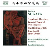 Isotaro Sugata: Symphonic Overture; Peaceful Dance of Two Dragons; The Rhythm of Life; Dancing Girl in the Orient