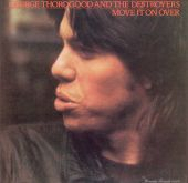George Thorogood, George Thorogood & the Destroyers - Move It on Over