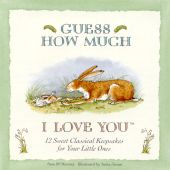 Guess How Much I Love You: Sweet Classical Keepsakes