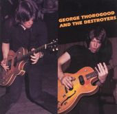 George Thorogood, George Thorogood & the Destroyers - One Bourbon, One Scotch, One Beer