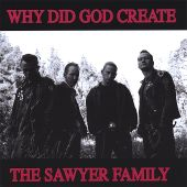 Why Did God Create the Sawyer Family