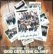 Donald Buster Woods Presents G3: God Gets the Glory