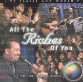 All the Riches of You: Live Praise and Worship For