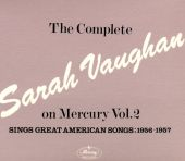 The Complete Sarah Vaughan on Mercury, Vol. 2: Sings Great American Songs (1956-1957)