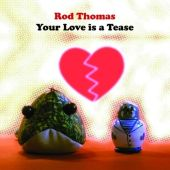 """Your Love Is a Tease [UK 7""""]"""