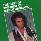 The Best of the Best of Merle Haggard [Capitol]