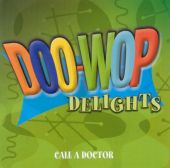 Doo-Wop Delights: Call a Doctor